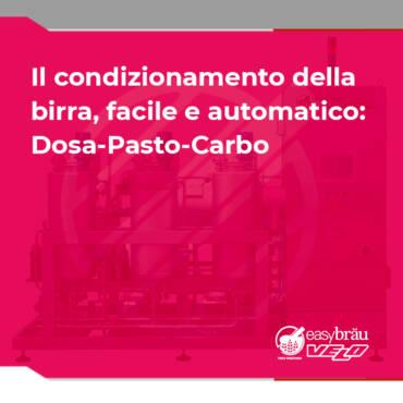 Il condizionamento della birra, facile e automatico: Dosa-Pasto-Carbo